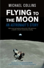 Flying to the Moon : An Astronaut's Story - Book