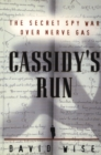 Cassidy's Run : The Secret Spy War Over Nerve Gas - eBook