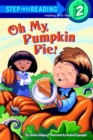 Oh My, Pumpkin Pie! : Step Into Reading 2 - Book
