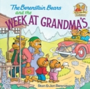 The Berenstain Bears and the Week at Grandma's - eBook