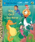 King Cecil the Sea Horse (Dr. Seuss/Cat in the Hat) - eBook