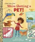 We're Getting a Pet! - eBook