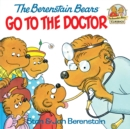 The Berenstain Bears Go to the Doctor - eBook