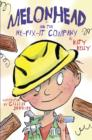 Melonhead and the We-Fix-It Company - eBook