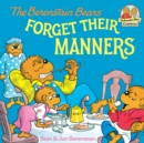 The Berenstain Bears Forget Their Manners - eBook