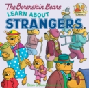 The Berenstain Bears Learn About Strangers - eBook