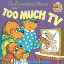 The Berenstain Bears and Too Much TV - eBook