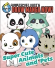 Supercute Animals And Pets : Christopher Hart's Draw Manga Now! - Book