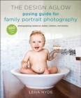 The Design Aglow Posing Guide For Family Portrait Photography - Book