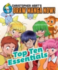 Top Ten Essentials : Christopher Hart's Draw Manga Now! - Book