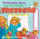 The Berenstain Bears and Too Much Pressure - eBook