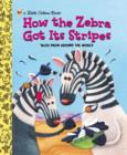How the Zebra Got Its Stripes - eBook