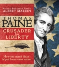 Thomas Paine : Crusader for Liberty: How One Man's Ideas Helped Form a New Nation - eBook