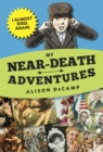 My Near-Death Adventures: I Almost Died. Again. - eBook