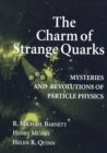 The Charm of Strange Quarks : Mysteries and Revolutions of Particle Physics - eBook