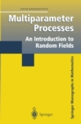Multiparameter Processes : An Introduction to Random Fields - eBook