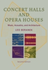Concert Halls and Opera Houses : Music, Acoustics, and Architecture - eBook