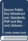 Secure Public Key Infrastructure : Standards, PGP and Beyond - Book