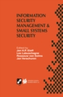 Information Security Management & Small Systems Security : IFIP TC11 WG11.1/WG11.2 Seventh Annual Working Conference on Information Security Management & Small Systems Security September 30-October 1, - eBook