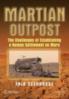 Martian Outpost : The Challenges of Establishing a Human Settlement on Mars - eBook