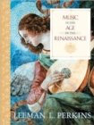 Music in the Age of the Renaissance - Book
