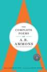 The Complete Poems of A. R. Ammons : Volume 1 1955-1977 - Book