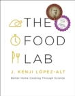 The Food Lab : Better Home Cooking Through Science - Book