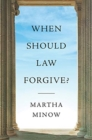 When Should Law Forgive? - Book
