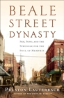 Beale Street Dynasty : Sex, Song, and the Struggle for the Soul of Memphis - Book