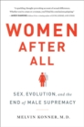 Women After All : Sex, Evolution, and the End of Male Supremacy - Book