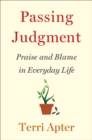 Passing Judgment : Praise and Blame in Everyday Life - Book
