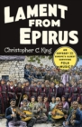 Lament from Epirus : An Odyssey into Europe's Oldest Surviving Folk Music - Book