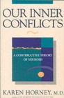 Our Inner Conflicts : A Constructive Theory of Neurosis - Book