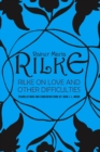 Rilke on Love and Other Difficulties : Translations and Considerations - Book