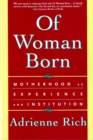 Of Woman Born : Motherhood as Experience and Institution - Book