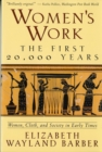 Women's Work : The First 20,000 Years Women, Cloth, and Society in Early Times - Book