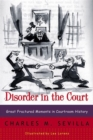 Disorder in the Court : Great Fractured Moments in Courtroom History - Book
