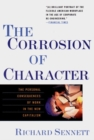 The Corrosion of Character : The Personal Consequences of Work in the New Capitalism - Book