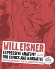 Expressive Anatomy for Comics and Narrative : Principles and Practices from the Legendary Cartoonist - Book