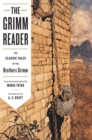 The Grimm Reader : The Classic Tales of the Brothers Grimm - Book