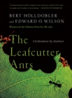 The Leafcutter Ants : Civilization by Instinct - Book