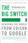 The Big Switch : Rewiring the World, from Edison to Google - Book