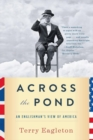 Across the Pond : An Englishman's View of America - Book