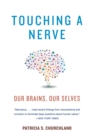 Touching a Nerve : Our Brains, Our Selves - Book