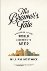The Brewer's Tale : A History of the World According to Beer - Book