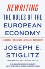 Rewriting the Rules of the European Economy : An Agenda for Growth and Shared Prosperity - Book