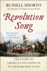 Revolution Song : The Story of America's Founding in Six Remarkable Lives - Book