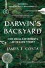 Darwin's Backyard : How Small Experiments Led to a Big Theory - Book