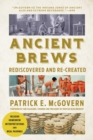 Ancient Brews : Rediscovered and Re-created - Book