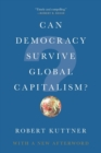 Can Democracy Survive Global Capitalism? - Book